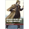 Sherlock Holmes and the Sumo Wrestler